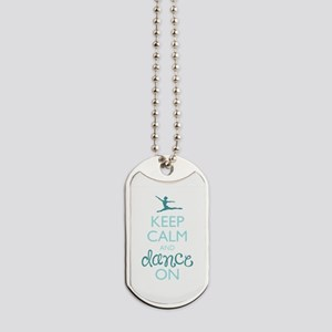 Keep Calm and Dance On Dog Tags